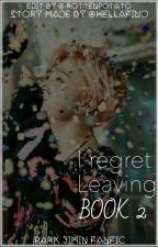 I regret leaving BOOK II--Park Jimin by I-Stan-BTS