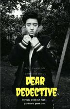 Dear Dedective,   [CHANBAEK] by reaI-pcy