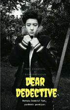 Dear Dedective,   [CHANBAEK] by reaI-pcy