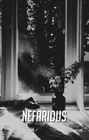 Nefarious | #Wattys2017 by shotgunned