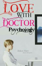 Love With Doctor Psychology [COMPLETE] by BISKUT_ALIEN