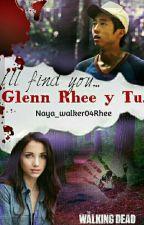 Glenn Rhee y tu...(i'll find you) by Naya_walker04Rhee