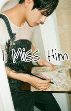 I Miss Him by VyaVeiyla
