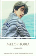 Melophobia [Sehun EXO Imagine] by rhmdnhfzh