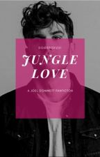 Joel Dommett - Jungle Love (Im A Celebrity Fanfiction) by DogsSox231