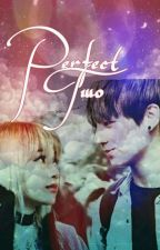 Perfect Two [Completed] by army_blink_vip
