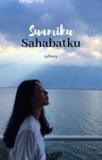 Suamiku, Sahabatku ✔ by npqah_