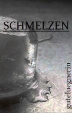SCHMELZEN by guteluegnerin