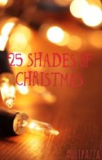 25 SHADES OF CHRISTMAS  by auripazza