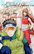 A Wicked Nightmare Is A Lovely Thing. †Naruto† Book One: Back In the Days by thamisunderstood