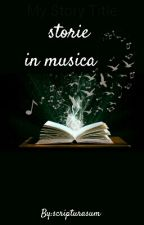 Storie in musica by scripturasum