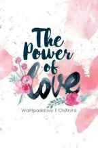 The Power of Love by wttpdislove