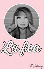 ¡LA FEA! by Zaloleny