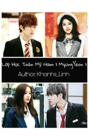 Lớp Học Toàn Mỹ Nam | MyungYeon | by Khanhs_Linh