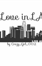 Love in LA • a Ross Lynch Fanfic °°BOOK 2°° by Crazy_Girl_SA