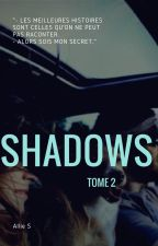 Shadows, tome 2 by GlowingWords
