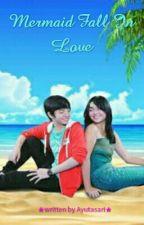 Mermaid Fall In Love by Ayutasari