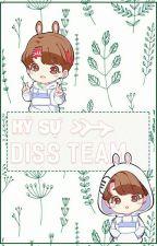 Ký Sự Diss Team by _DissTeam_