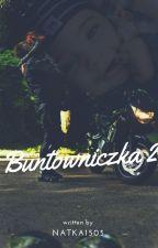 buntowniczka 2 by natka1505