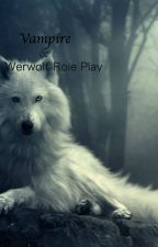Vampire & Werewolf Role Play by MadisonSmith392