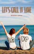 Let's Call It Love (Preview) by _fearlessdreamer