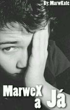 MarweX a Já by MarwKate