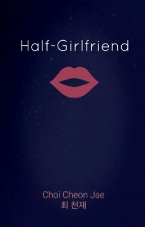 Half-Girlfriend » kth •BTS• [1 of 3] #Wattys2017 #ThePUWAwards +o by -pastelclouds-