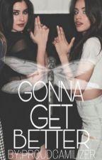 Gonna Get Better - Camren by ProudCamilizer