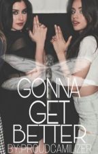 Gonna Get Better - Camren by ProudCamilizer