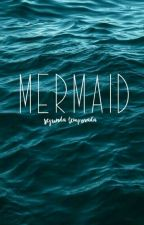 Mermaid [2° temporada] by YanneBennett