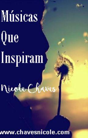 Músicas Que Me Inspiram by NicoleChaves29