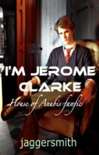 I'm Jerome Clarke (House of Anubis FanFic) by theonlychild