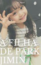 ▶A filha de Park Jimin◀ by Bts_Biased