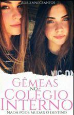 Gemêas No Colégio Interno♥♥ by adriennecsantos