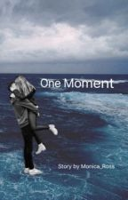 One Moment  by Monica_Ross