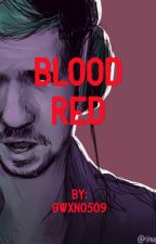 Blood Red (a Septiplier fanfiction) by Gwxn0509