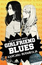 Girlfriend Blues by toohottobetrue2