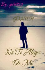 No Te Alejes De Mi ( Gonuh ) by gatati23