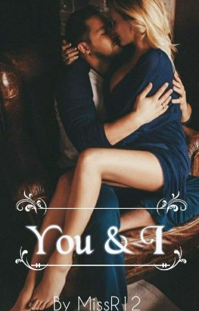 You & I [COMPLETED]  by MissR12