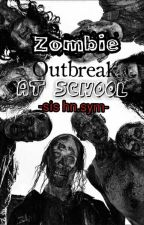 Zombie Outbreak At The School by Hn_sym