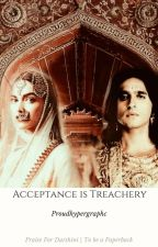 Acceptance Is Treachery by proudhypergraphic