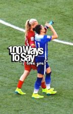 """100 Ways to Say """"I Love You.""""  by harriskriegs"""