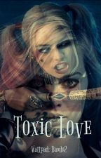 Toxic Love (Book 2) -ON HOLD- by Bambi2