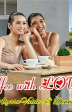 Coffee With Love (AD) by ADneverStop