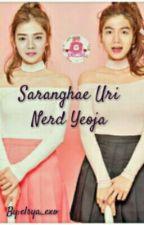 gs~ saranghae uri nerd yeoja by elsya_exo