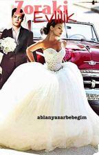 Zoraki Evlilik /Klişe Kitaplar serisi 4 by ablanyazarbebegim