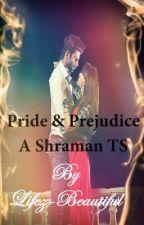 Pride and Prejudice - A ShraMan - Shravan & Suman (EKDV) - Two Shot by Lifez-Beautiful