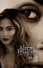 Alren Imagines (SMUT)  by brookekoregui
