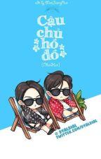 CẬU CHỦ HỒ ĐỒ [LONGFIC/CHANHUN] [EDIT]  by ___wonjeongran___