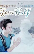Imagines Lemon - Teen Wolf  by Lou_Lahey_Argent